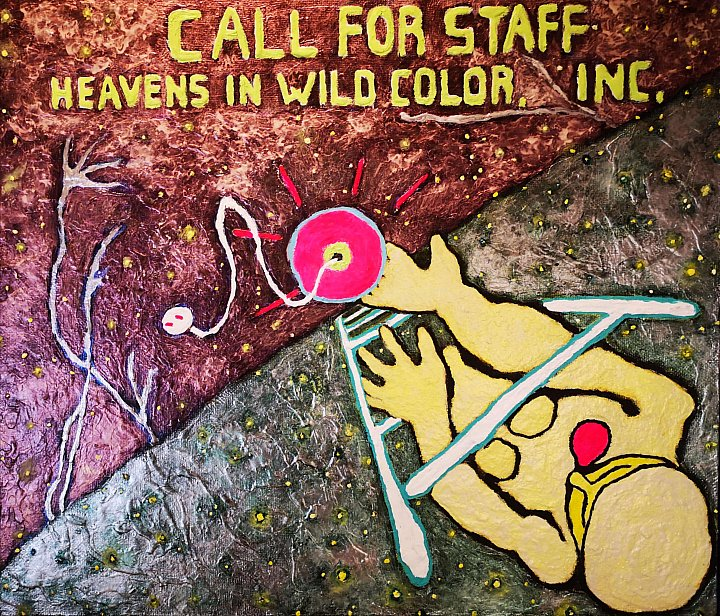 Call for staff. Heavens in wild colors, Inc.